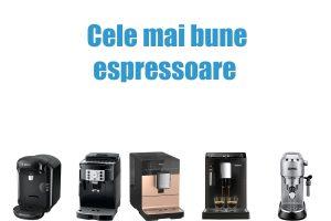 Cele mai bune espressoare
